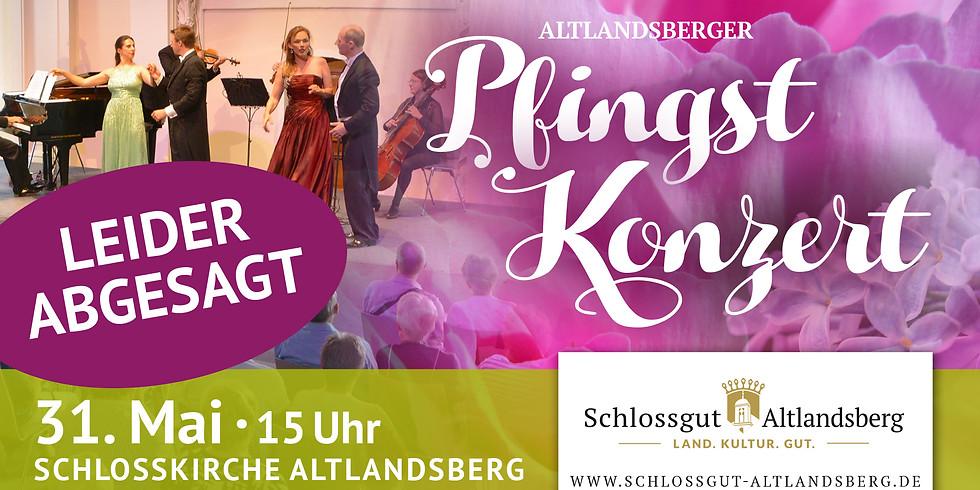 MUSS LEIDER AUSFALLEN! Altlandsberger Pfingstkonzert