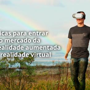 Realidade aumentada e realidade virtual: dicas para entrar neste mercado bilionário