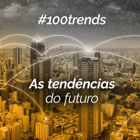 As Tendências do Futuro - #100trends