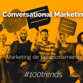 Conheça o Conversational Marketing ou                       Marketing de Conversação