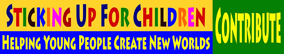 Sticking Up For Children Helping Young People Create New Worlds