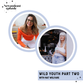 WILD YOUTH Part Two with Nat Welfare