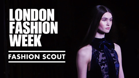 LONDON FASHION WEEK - FASHION SCOUT