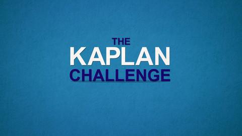 THE KAPLAN CHALLENGE