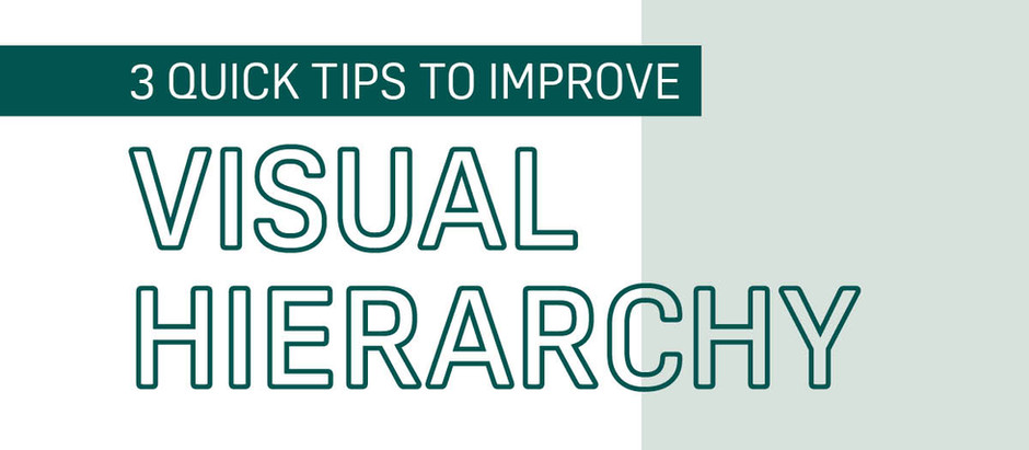 3 Quick Tips To Improve Visual Hierarchy