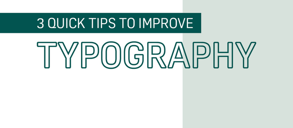 3 Quick Tips to Improve Typography