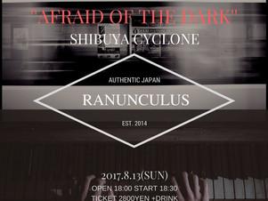 "Next Live 8/13 RANUNCULUS ONEMAN LIVE ""AFRAID OF THE DARK""OAにて出演決定!!"