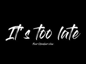 名曲「It's Too Late」 リリース!!