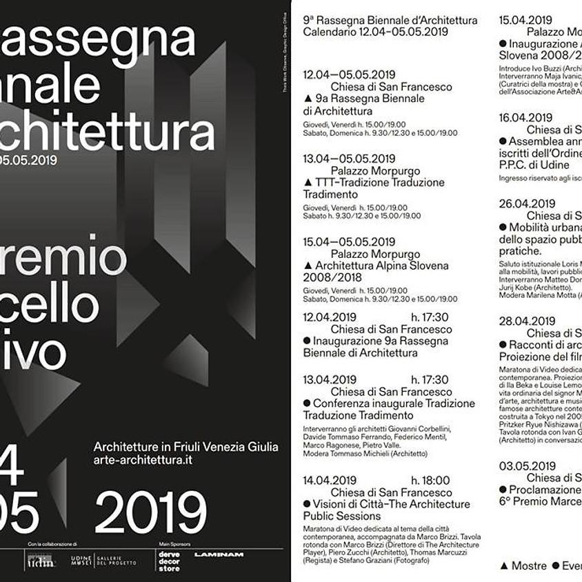 9° Rassegna Biennale di Architettura 6° Premio Marcello d'Olivo 2019