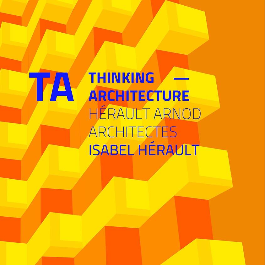 TA THINKING ARCHITECTURE - HERAULT ARNOD ARCHITECTES ISABEL HERAULT