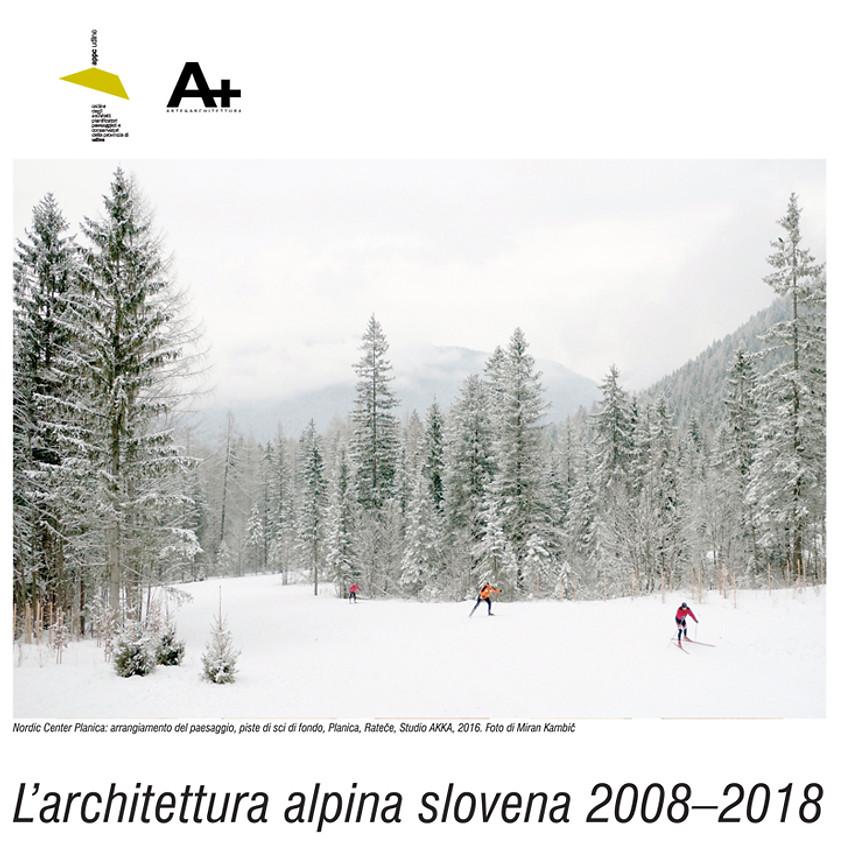 ARCHITETTURA ALPINA SLOVENA 2008/2018