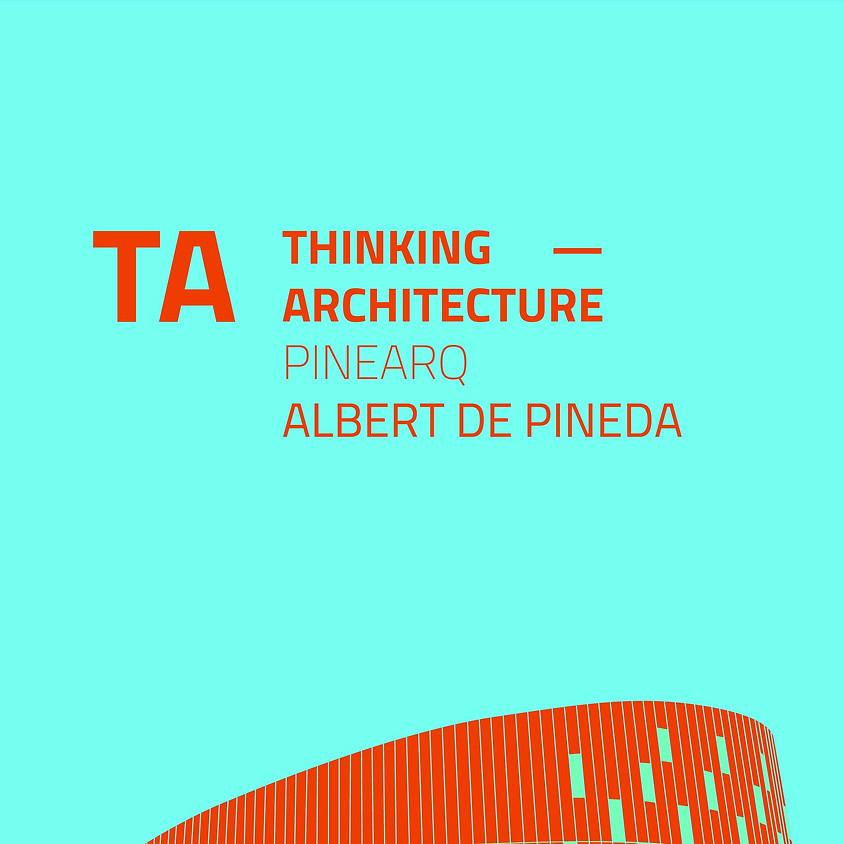 TA THINKING ARCHITECTURE - PINEARQ ALBERTO DEI PINEDA