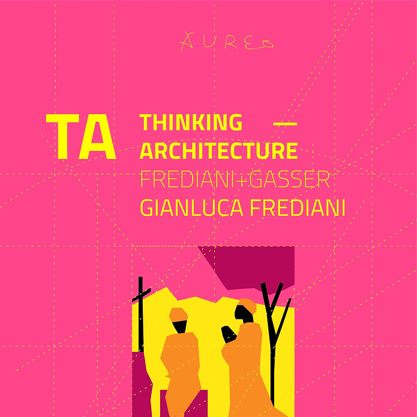 TA THINKING ARCHITECTURE - FREDIANI+ GASSER