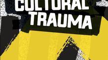 Webinar: Experiencing and Remembering Cultural Trauma
