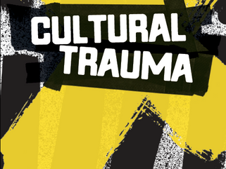 Past Webinar: Experiencing and Remembering Cultural Trauma