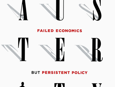 AUSTERITY: Failed Economics but Persistent Policy / Vol. 80, No. 3 (Fall 2013)