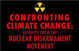 Confronting Climate Change: Insights from the Nuclear Disarmament Movement