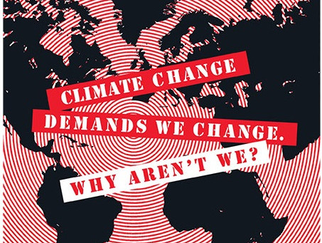 CLIMATE CHANGE DEMANDS WE CHANGE. WHY AREN'T WE? / Vol. 82, No. 3 (Fall 2015)