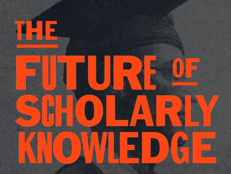 THE FUTURE OF SCHOLARLY KNOWLEDGE / Vol. 84, No. 3 (Fall 2017)
