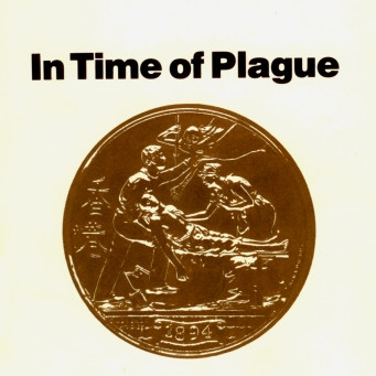 IN TIME OF PLAGUE: The History and Social Consequences of Lethal Epidemic Disease / Vol. 55, No. 3 (