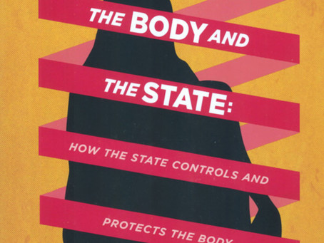 THE BODY AND THE STATE: How the State Controls and Protects the Body, Part II / Vol. 78, No. 3 (Fall