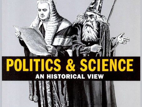 POLITICS AND SCIENCE:  An Historical View / Vol. 73, No. 4 (Winter 2006)
