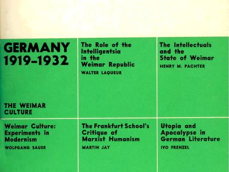 GERMANY 1919-1932: The Weimar Culture / Vol. 39, No. 2 (Summer 1972)