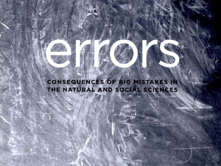 ERRORS: Consequences of Big Mistakes in the Natural and Social Sciences / Vol. 72, No. 1 (Spring 200