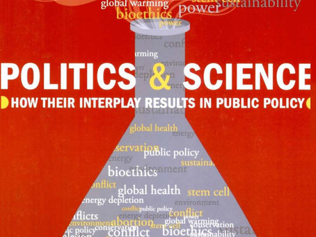POLITICS AND SCIENCE  How Their Interplay Results in Public Policy / Vol. 73, No. 3 (Fall 2006)