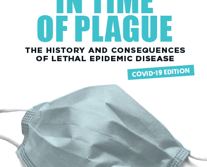 IN TIME OF PLAGUE: THE HISTORY AND LETHAL CONSEQUENCES OF EPIDEMIC DISEASE, Vol. 87 No. 2 (Summer 20