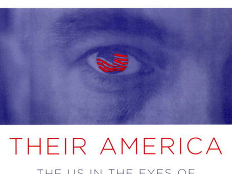 THEIR AMERICA:  The US in the Eyes of the Rest of the World / Vol. 72, No. 4 (Winter 2005)