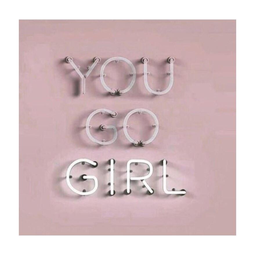 You Go Girl-empoderamento feminino