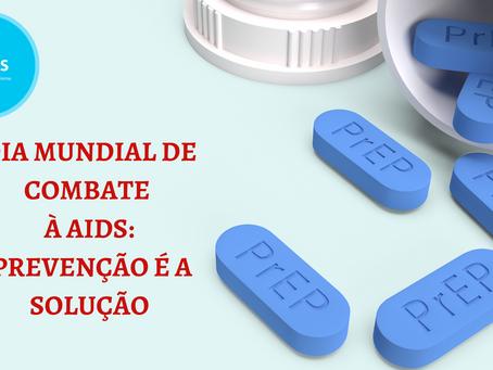 DIA MUNDIAL DE COMBATE À AIDS: PREVENÇÃO É A SOLUÇÃO