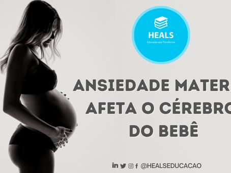 ANSIEDADE MATERNA AFETA O CÉREBRO DO BEBÊ.