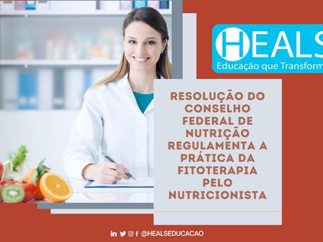 CONSELHO FEDERAL DE NUTRIÇÃO REGULAMENTA A PRÁTICA DA FITOTERAPIA PELO NUTRICIONISTA