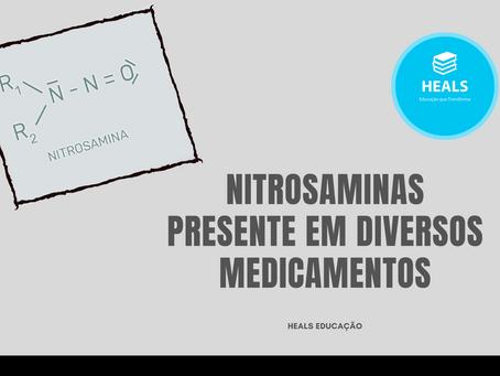 NITROSAMINAS PRESENTE EM DIVERSOS MEDICAMENTOS.