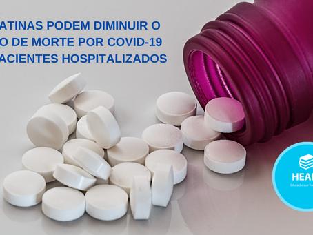 Estatinas podem diminuir o risco de morte por COVID-19 em pacientes hospitalizados.