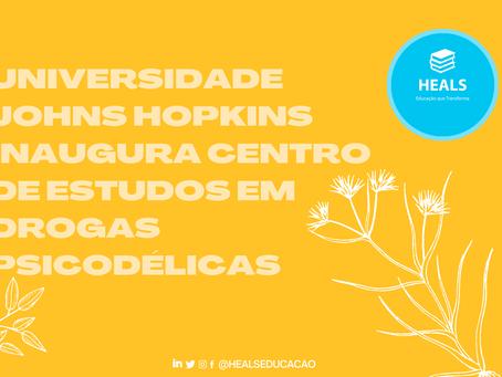 UNIVERSIDADE JOHNS HOPKINS INAUGURA CENTRO DE ESTUDOS EM DROGAS PSICODÉLICAS.