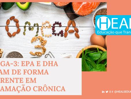 OMEGA-3: EPA E DHA ATUAM DE FORMA DIFERENTE EM INFLAMAÇÃO CRÔNICA
