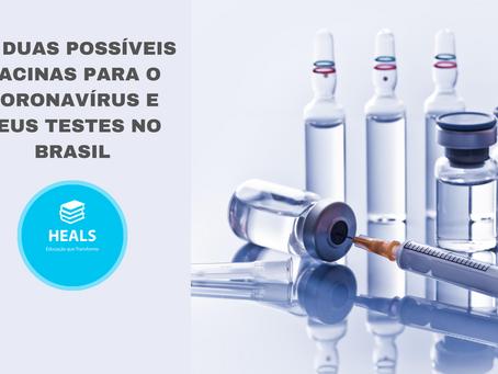 As duas possíveis vacinas para o coronavírus e seus testes no Brasil.