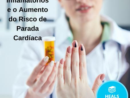 Ibuprofeno, Diclofenaco e Anti-inflamatórios: Aumento do Risco de Parada Cardíaca.