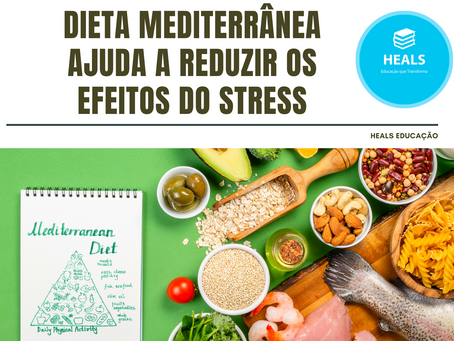 DIETA MEDITERRÂNEA AJUDA A REDUZIR OS EFEITOS DO STRESS.