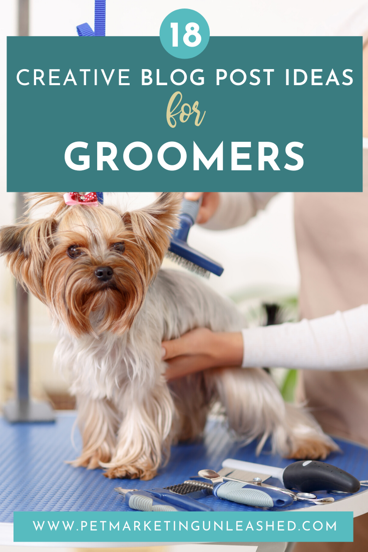 18 Creative Blog Post Ideas for Pet Groomers from Pet Marketing Unleashed