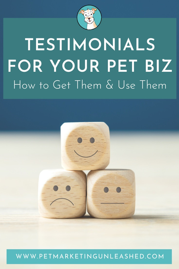 Testimonials for your pet business: how to get them and use them | dog walkers, pet sitters, dog trainers, pet photographers | Pet Marketing Unleashed