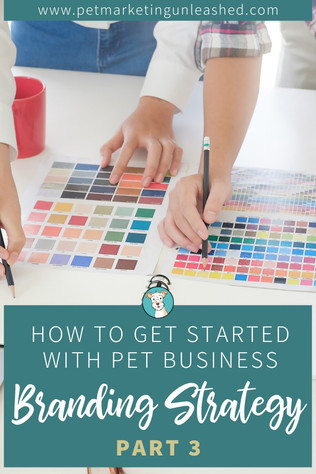 How To Get Started With Pet Business Branding Strategy [Part 3]