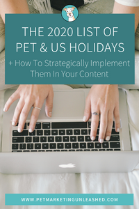 The 2020 List of Pet & US Holidays | Pet Marketing Unleashed | Content Ideas