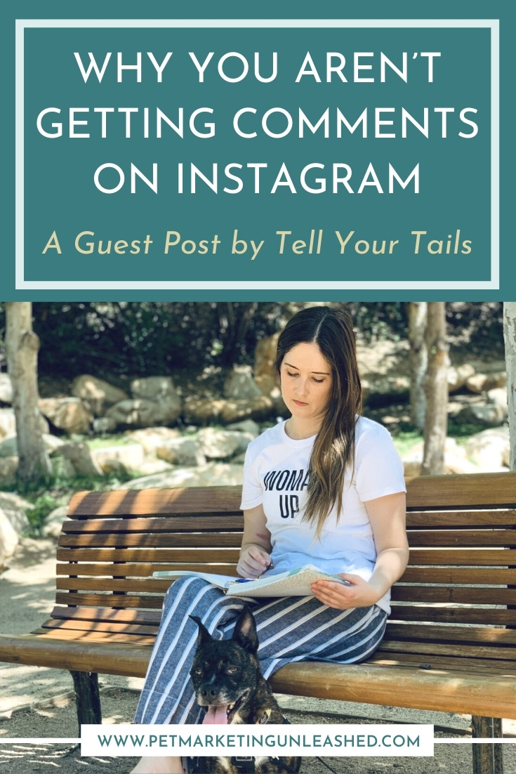 Why you aren't getting comments on Instagram for your pet business | Tell Your Tails | Pet Marketing Unleashed | Dog Walkers Pet Sitters & Dog Trainers