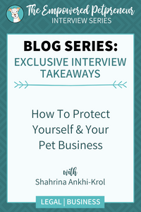 How To Legally Protect Your Pet Business with Shahrina Ankhi-Krol | Pet Marketing Unleashed