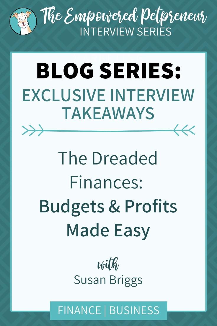 Empowered Petpreneur Blog Series - The Dreaded Finances: Pet Business Budgets & Profits Made Easy | Pet Marketing Unleashed