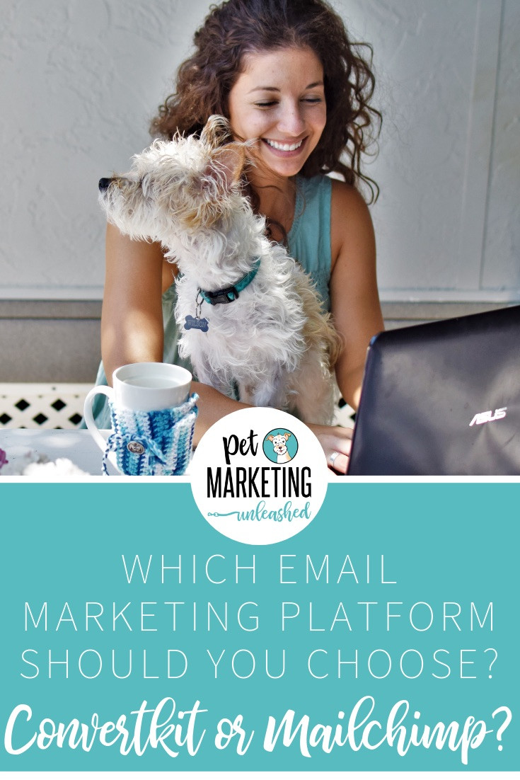 Which Email Marketing Platform Should You Choose, Mailchimp or Convertkit? | Pet Marketing Unleashed